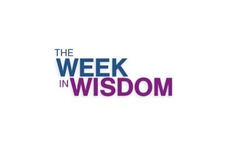 Week in Wisdom - December 30, 2013
