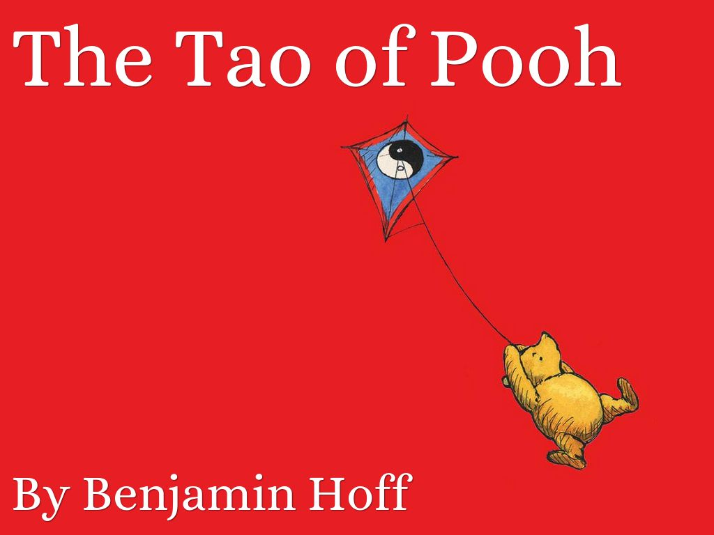 How The Tao Of Pooh Made Me Reconsider A Life Of Simplicity