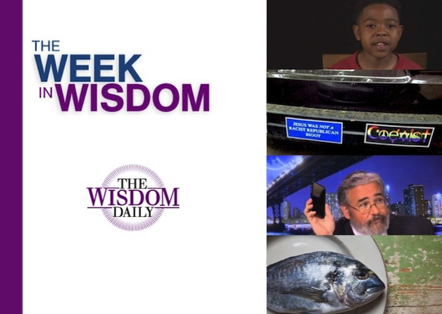 Fish, Phones and Bumper Stickers: Our Week in Wisdom